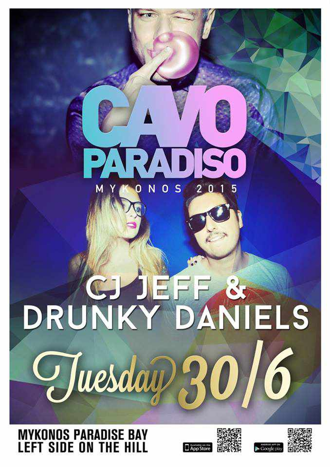 Cavo Paradiso features CJ Jeff and Drunky Daniels on June 30