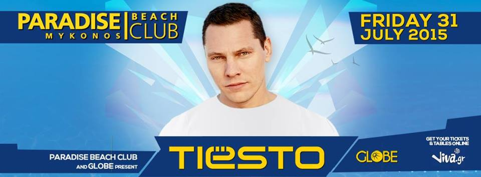 Tiesto at Paradise Beach Club, Mykonos… Can't afford to miss this one!
